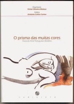 Seleção de poemas para antologia organizada pelo poeta Victor Oliveira Mateus Portugal, Lisboa: Labirinto, 2010