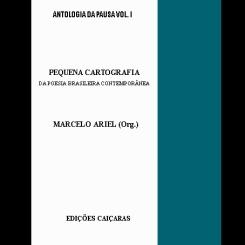 Seleção de poemas para a antologia de poesia brasileira contemporânea organizada pelo poeta Marcelo Ariel. Brasil, São Vicente: Edições Caiçara, 2011
